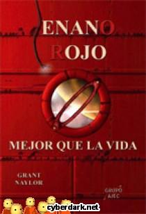 Enano Rojo: Mejor que la Vida / Enano Rojo 2