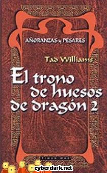 El Trono de Huesos de Dragón / Añoranzas y Pesares 1