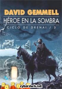 Héroe en la Sombra / Ciclo Drenai 3
