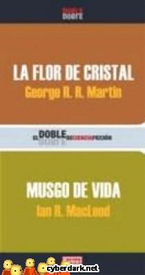 La Flor de Cristal / Musgo de Vida